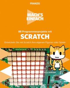 Mach's einfach: 88 Programmierprojekte mit Scratch - Immler, Christian