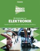 Mach's einfach: 66 Anleitungen zur Elektronik