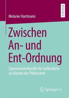 Zwischen An- und Ent-Ordnung - Hartmann, Melanie