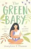 The Green Baby - 50 Practical Tips for Mindful Parents (eBook, ePUB)