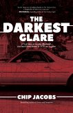 The Darkest Glare: A True Story of Murder, Blackmail, and Real Estate Greed in 1979 Los Angeles