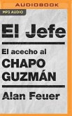 El Jefe (Spanish Edition): El Acecho Al Chapo Guzmán