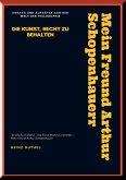 MEIN FREUND ARTHUR SCHOPENHAUER (eBook, ePUB)