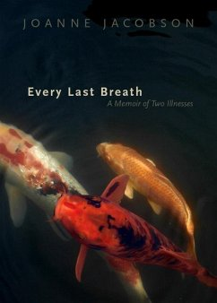 Every Last Breath: A Memoir of Two Illnesses - Jacobson, Joanne