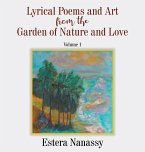 Lyrical Poems and Art from the Garden of Nature and Love Volume 1