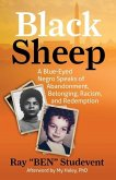 Black Sheep: A Blue-Eyed Negro Speaks of Abandonment, Belonging, Racism, and Redemption