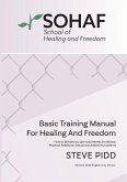 School of Healing and Freedom Basic Training Manual for Healing and Freedom