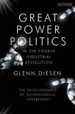 Great Power Politics in the Fourth Industrial Revolution: The Geoeconomics of Technological Sovereignty