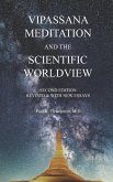 Vipassana Meditation and the Scientific Worldview: Revised & With New Essays