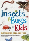 Insects & Bugs for Kids: An Introduction to Entomology