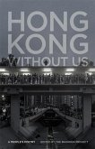 Hong Kong Without Us: A People's Poetry
