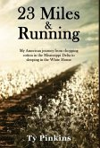 23 Miles and Running: My American journey from chopping cotton in the Mississippi Delta to sleeping in the White House