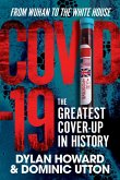 Covid-19: The Greatest Cover-Up in History--From Wuhan to the White House