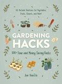 Gardening Hacks: 300+ Time and Money Saving Hacks