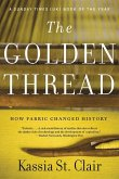 The Golden Thread - How Fabric Changed History