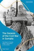 The Genesis of the Civil War in Somalia: The Impact of Foreign Military Intervention on the Conflict