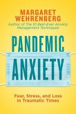 Pandemic Anxiety: Surviving Stress, Fear, and Grief During Turbulent Times