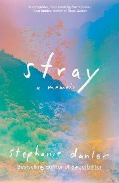 Stray - Danler, Stephanie