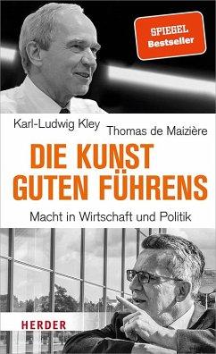 Die Kunst guten Führens - Kley, Karl-Ludwig;Maizière, Thomas