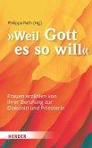 """""""... weil Gott es so will"""""""