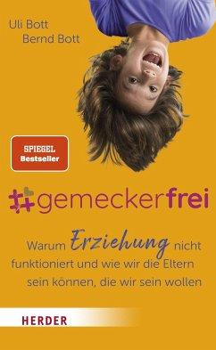 #gemeckerfrei - Bott, Uli;Bott, Bernd