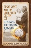 Edgar Cayce and the Unfulfilled Destiny of Thomas Jefferson Reborn