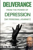 Deliverance From the Power of Depression: (My Personal Journey)