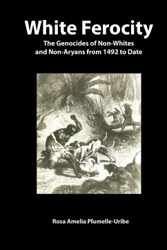 White Ferocity: The Genocides of Non-Whites and Non-Aryans from 1492 to Date