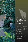 Coyote Jack: Drawing Meaning from Life and Vietnam--A Memoir