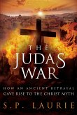 The Judas War: How an ancient betrayal gave rise to the Christ myth