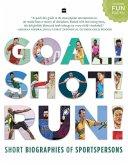 Goal! Shot! Run! Short Biographies of Sportspersons