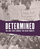 Determined: The 400-Year Struggle for Black Equality