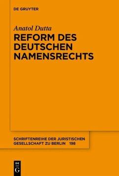 Reform des deutschen Namensrechts (eBook, ePUB) - Dutta, Anatol