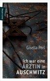 Ich war eine Ärztin in Auschwitz (eBook, ePUB)