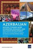 Azerbaijan: Moving Toward More Diversified, Resilient, and Inclusive Development (eBook, ePUB)
