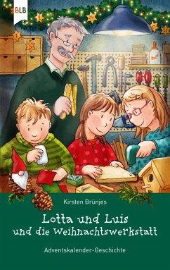 Lotta und Luis und die Weihnachtswerkstatt (eBook, ePUB) - Brünjes, Kirsten