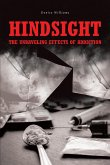 Hindsight: The Unraveling Effects of Addiction (eBook, ePUB)