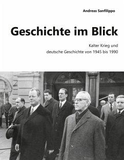 Geschichte im Blick - Sanfilippo, Andreas