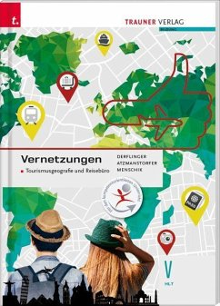 Vernetzungen - Tourismusgeografie und Reisebüro V HLT - Derflinger, Manfred;Atzmanstorfer, Peter;Menschik, Gottfried