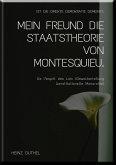 MEIN FREUND DIE STAATSTHEORIE VON MONTESQUIEU (eBook, ePUB)
