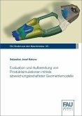 Evaluation und Aufbereitung von Produktsimulationen mittels abweichungsbehafteter Geometriemodelle