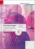 Vernetzungen - Globalwirtschaft, Wirtschaftsgeografie und Volkswirtschaft V HLW + digitales Zusatzpaket