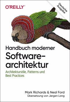 Handbuch moderner Softwarearchitektur - Richards, Mark;Ford, Neal