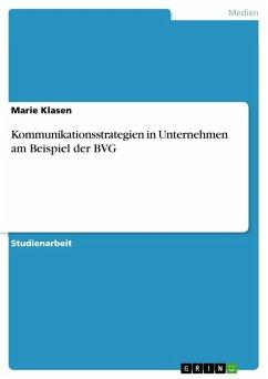 Kommunikationsstrategien in Unternehmen am Beispiel der BVG (eBook, PDF)