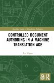 Controlled Document Authoring in a Machine Translation Age (eBook, PDF)