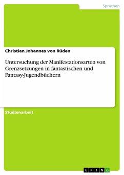 Untersuchung der Manifestationsarten von Grenzsetzungen in fantastischen und Fantasy-Jugendbüchern (eBook, PDF)