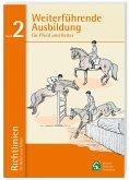 Weiterführende Ausbildung für Pferd und Reiter