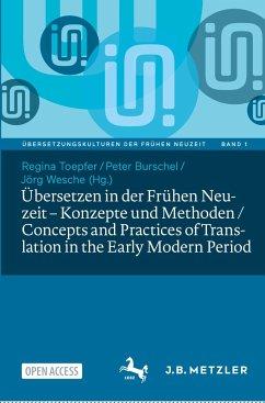 Übersetzen in der Frühen Neuzeit - Konzepte und Methoden / Concepts and Practices of Translation in the Early Modern Period