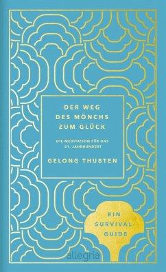 Der Weg des Mönchs zum Glück (eBook, ePUB) - Thubten, Gelong