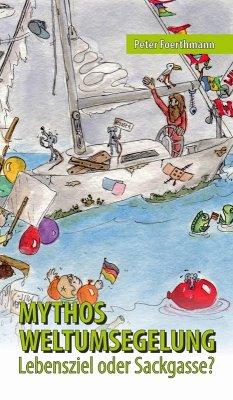 Mythos Weltumsegelung (eBook, ePUB) - Foerthmann, Peter